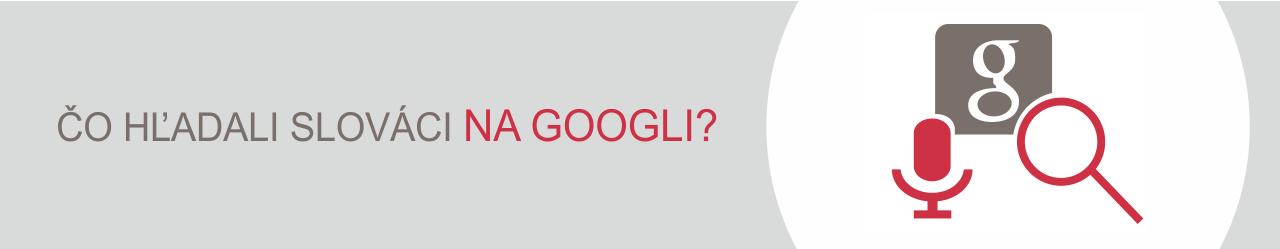 Blog_banner_Čo hľadali Slováci na Googli