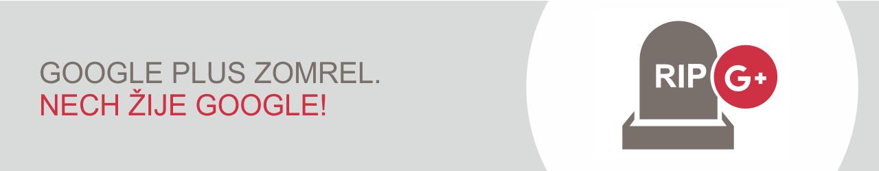 Blog_banner_GOOGLE PLUS ZOMREL. NECH ŽIJE GOOGLE!